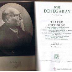 Libros de segunda mano: BIBLIOTECA PREMIOS NOBEL. JOSÉ ECHEGARAY. TEATRO ESCOGIDO. AGUILAR 1964. (RF.MA) Z5. Lote 47308324
