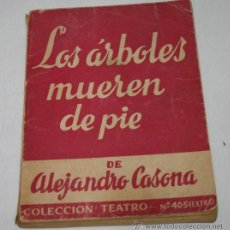 Libros de segunda mano: LIBRO, LOS ARBOLES MUEREN DE PIE, ALEJANDRO CASANOVA, COLECCION TEATRO 405, 1967. Lote 47596421
