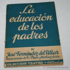 Libros de segunda mano: LIBRO, LA EDUCACION DE LOS PADRES, JOSE FERNANDEZ DEL VILLAR, COLECCION TEATRO 685, 1971. Lote 47596483