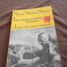 Libros de segunda mano: LAS BRAGAS PERDIDAS EN EL TENDEDERO Y JUANA DEL AMOR HERMOSO - MANUEL MARTINEZ MEDIERO.- 1982. Lote 55087758