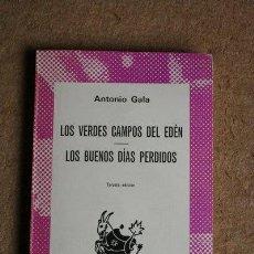 Libros de segunda mano: LOS VERDES CAMPOS DEL EDÉN. LOS BUENOS DÍAS PERDIDOS. ANTONIO GALA. AUSTRAL, 1588.. Lote 47753191