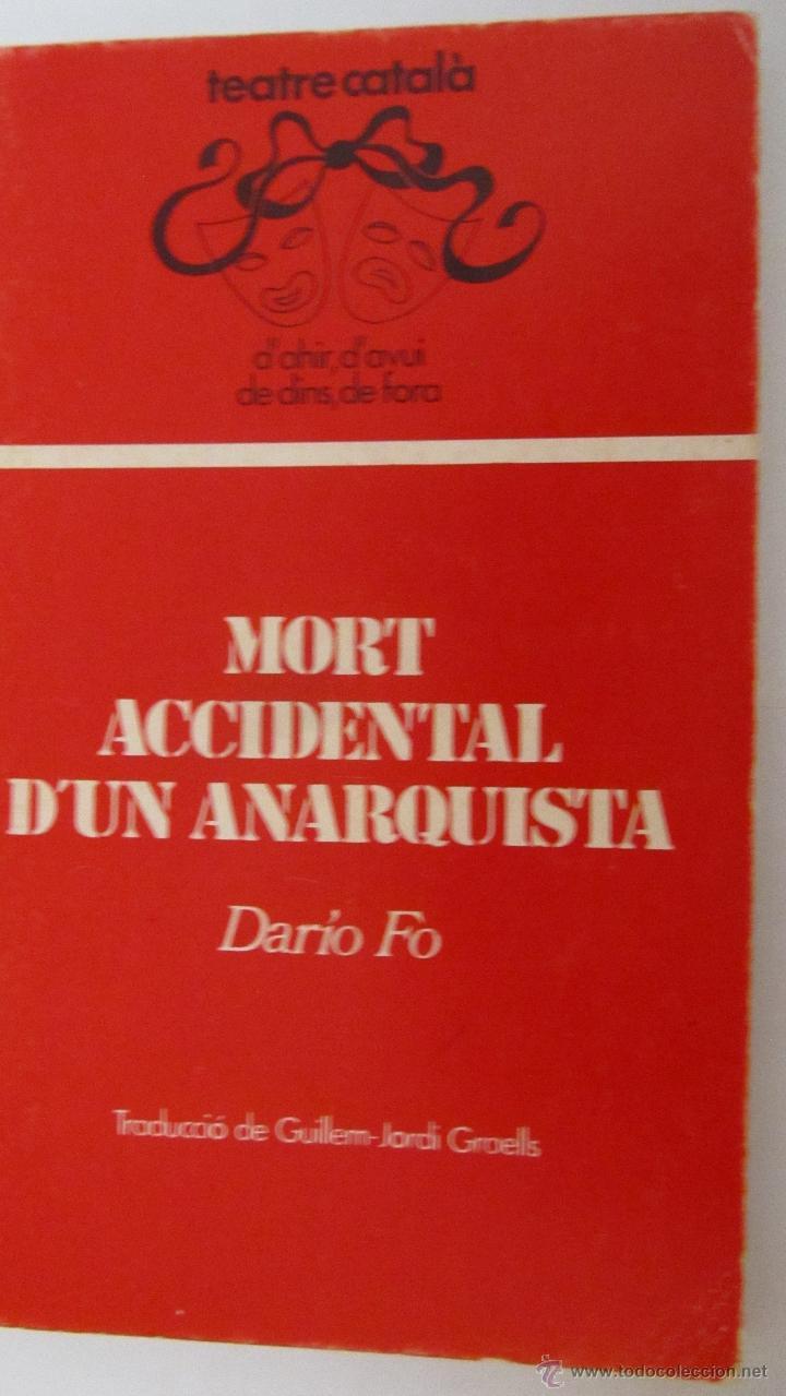 MORT ACCIDENTAL D´UN ANARQUISTA DE DARIO FO (ANTONI PICAZO ED) (Libros de Segunda Mano (posteriores a 1936) - Literatura - Teatro)