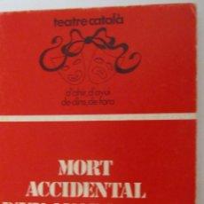 Libros de segunda mano: MORT ACCIDENTAL D´UN ANARQUISTA DE DARIO FO (ANTONI PICAZO ED). Lote 47854284