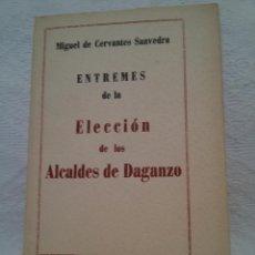 Libros de segunda mano: CERVANTES-ENTREMÉS DE LA ELECCIÓN DE LOS ALCALDES DE DAGANZO-EDICIÓN LIMITADA 1000EJEMPLARES. Lote 47872904