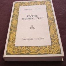 Libros de segunda mano: ENTRE BAMBALINAS - ANGEL SUAREZ MUÑOZ - ESTAMPAS TEATRALES - BADAJOZ - 2003.. Lote 74913579