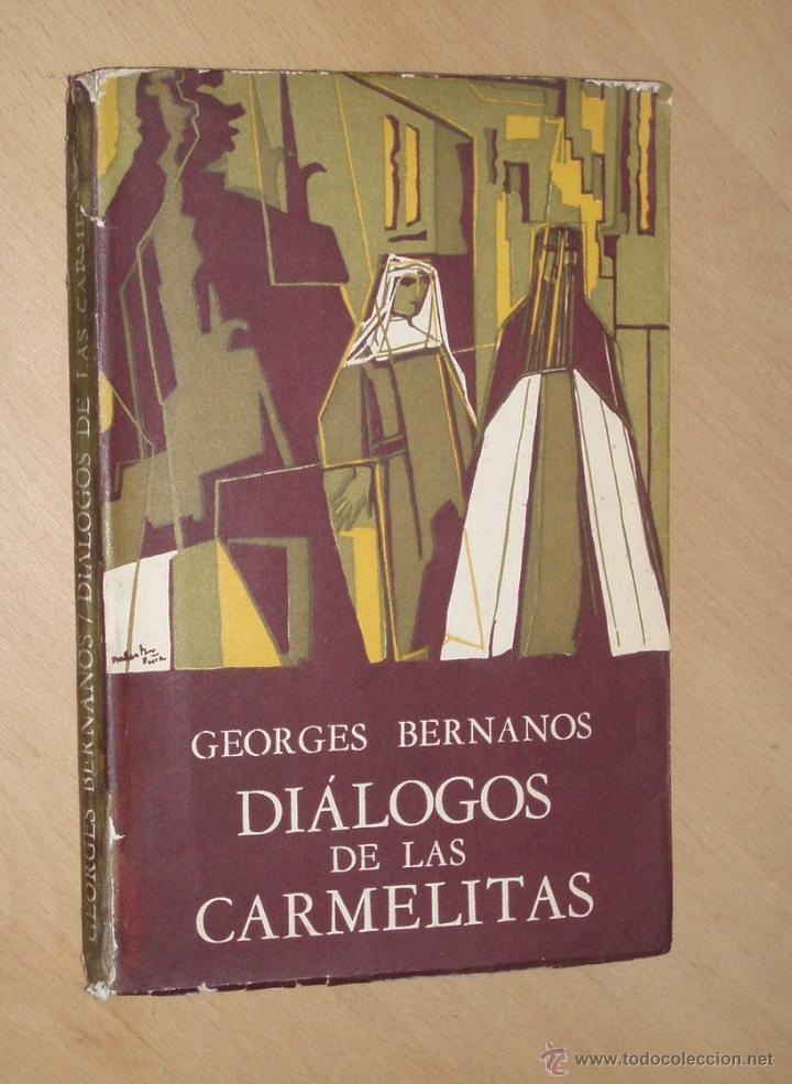GEORGES BERNANOS . DIÁLOGOS DE LAS CARMELITAS 1956 (Libros de Segunda Mano (posteriores a 1936) - Literatura - Teatro)