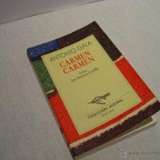 Libros de segunda mano: CARMEN CARMEN - ANTONIO GALA . Lote 48457432
