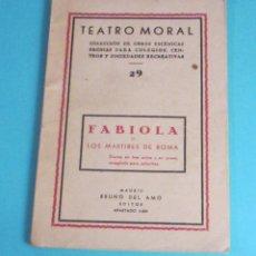 Libros de segunda mano: FABIOLA O MÁRTIRES DE ROMA. COLECCIÓN TEATRO MORAL Nº 29. Lote 48499409