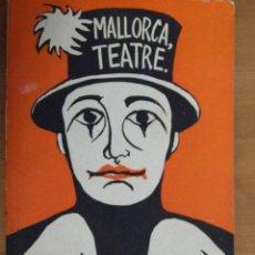 Libros de segunda mano: MALLORCA , TEATRE - AÑO 1979 - IMPRENTA SOLER - EDITA SA NOSTRA - AUTORES VARIOS. Lote 48625974