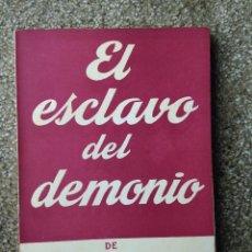 Libros de segunda mano: EL ESCLAVO DEL DEMONIO. ANTONIO MIRA DE AMESCUA. ESCELICER, 1960. Lote 48629085