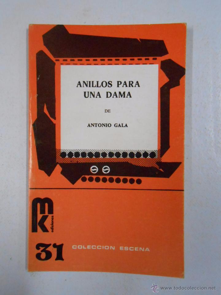 ANILLOS PARA UNA DAMA. - ANTONIO GALA. COLECCION ESCENA Nº 31. TDK232 (Libros de Segunda Mano (posteriores a 1936) - Literatura - Teatro)