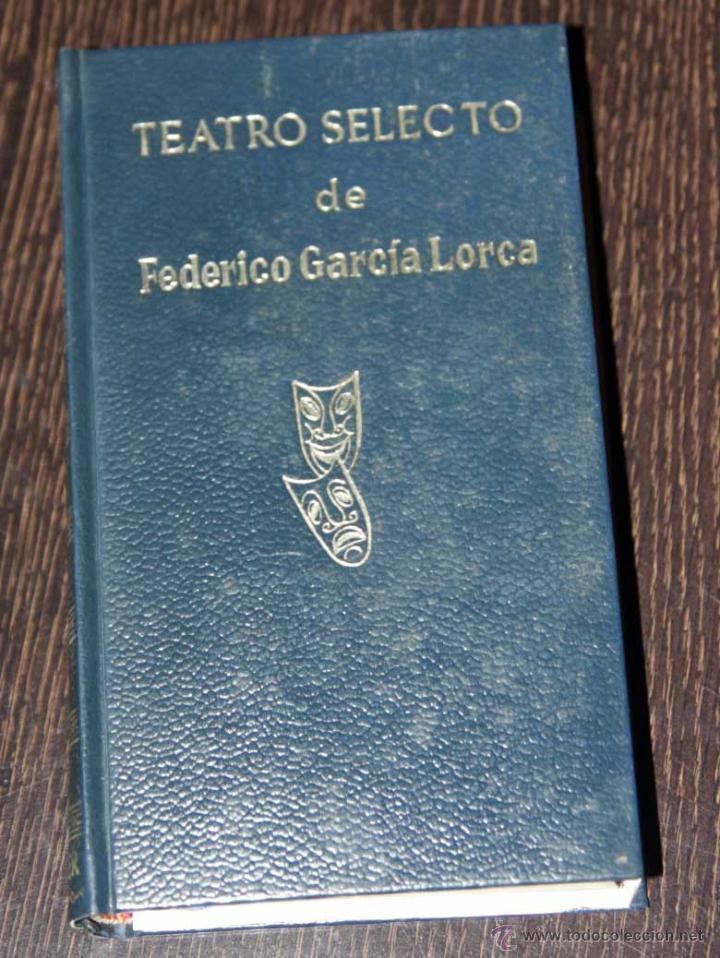 TEATRO SELECTO DE FEDERICO GARCÍA LORCA. ESCELIER. CON FOTOGRAFIAS. 1969 (Libros de Segunda Mano (posteriores a 1936) - Literatura - Teatro)