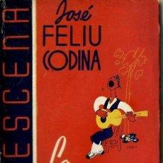 Libros de segunda mano: JOSÉ FELIU CODINA : LA DOLORES (LA ESCENA, 1941). Lote 49229121