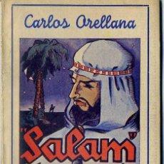 Libros de segunda mano: CARLOS ORELLANA : SALAM, LA PAZ SEA CONTIGO (LA ESCENA, 1944). Lote 49229140