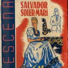 Libros de segunda mano: SALVADOR SOLER MARÍ : ELLA...SIEMPRE (LA ESCENA, 1942). Lote 49229242