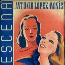 Libros de segunda mano: ANTONIO LÓPEZ MONÍS : CASTA Y SUSANA (LA ESCENA, 1942). Lote 49229312