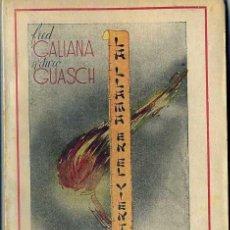 Libros de segunda mano: FRED GALIANA / ARTURO GUASCH : LA LLAMA EN EL VIENTO (LA ESCENA, 1944). Lote 49229340