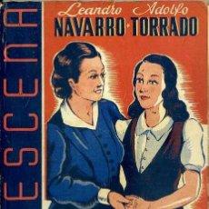 Libros de segunda mano: LEANDRO NAVARRO / ADOLFO TORRADO : DUEÑA Y SEÑORA (LA ESCENA, 1942). Lote 49229409