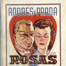 Libros de segunda mano: ANDRÉS DE PRADA : ROSAS DE PASIÓN (LA ESCENA, 1943). Lote 49229627