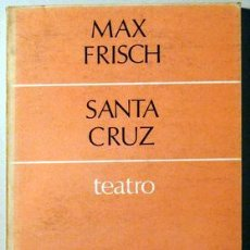 Libros de segunda mano: FRISCH, MAX - SANTA CRUZ - EDICUSA 1969. Lote 32308595