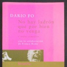 Libros de segunda mano: NO HAY LADRÓN QUE POR BIEN NO VENGA Y OTRAS COMEDIAS - DARÍO FO - SIRUELA (2004). Lote 49266776