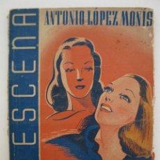Libros de segunda mano: LA ESCENA - Nº 45 - CASTA Y SUSANA - ANTONIO LÓPEZ MONÍS - AÑO 1943.. Lote 49290587