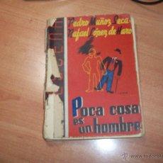 Libros de segunda mano: POCA COSA ES UN HOMBRE. Lote 49365228