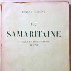 Libros de segunda mano: ROSTAND, EDMOND - LA SAMARITAINE. ÉVANGELIE EN TROIS TABLEAUX EN VERS - FASQUELLE 1953. Lote 29468519