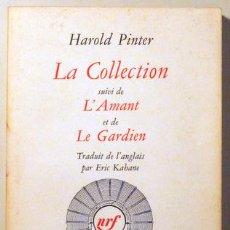 Libros de segunda mano: PINTER, HAROLD - LA COLLECTION SUIVI DE L'AMANT ET DE LE GARDIEN - GALLIMARD 1967. Lote 36366709