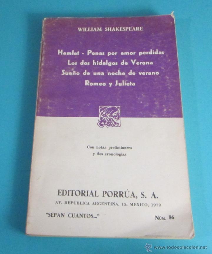 WILLIAM SHAKESPEARE. HAMLET - PENAS POR AMOR PERDIDAS - LOS DOS HIDALGOS DE VERONA - SUEÑO DE UNA... (Libros de Segunda Mano (posteriores a 1936) - Literatura - Teatro)
