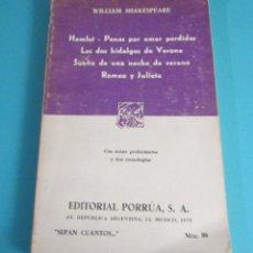 Libros de segunda mano: WILLIAM SHAKESPEARE. HAMLET - PENAS POR AMOR PERDIDAS - LOS DOS HIDALGOS DE VERONA - SUEÑO DE UNA.... Lote 49584477