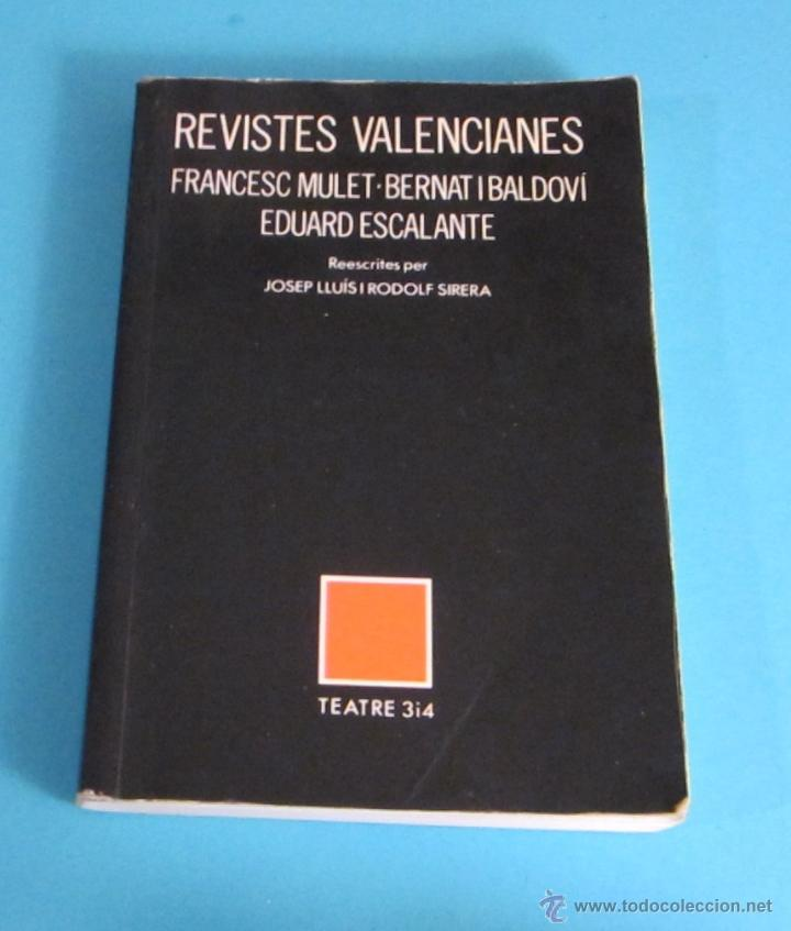 REVISTES VALENCIANES. MULET - BALDOVÍ - ESCALANTE. REESCRITES PER JOSEP LLUÍS I RODOLF SIRERA (Libros de Segunda Mano (posteriores a 1936) - Literatura - Teatro)