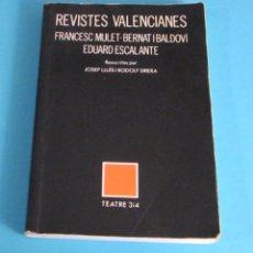 Libros de segunda mano: REVISTES VALENCIANES. MULET - BALDOVÍ - ESCALANTE. REESCRITES PER JOSEP LLUÍS I RODOLF SIRERA. Lote 49584606