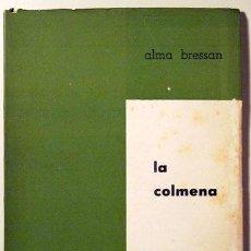 Libros de segunda mano: BRESSAN, ALMA - LA COLMENA. DRAMA EN TRES ACTOS - BUENOS AIRES 1963 - 1ª ED.. Lote 29459093