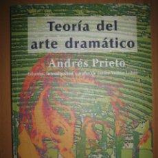Livres d'occasion: TEORÍA DEL ARTE DRAMÁTICO - ANDRÉS PRIETO - JAVIER VELLÓN LAHOZ (TEATRO. RESAD). Lote 49779225