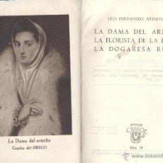 Libros de segunda mano: FERNANDEZ ARDAVIN. LA DAMA DEL ARMIÑO. LA FLORISTA DE LA REINA. LA DOGARESA RUBIA. MADRID, 1944.. Lote 49722394