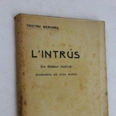 Libros de segunda mano: L- 1818. L' INTRUS. TRISTAN BERNARD. 1911.. Lote 49891798
