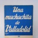 Libros de segunda mano: UNA MUCHACHITA DE VALLADOLID. JOAQUIN CALVO SOTELO. COLECCION TEATRO Nº 181. TDK104. Lote 155270382