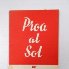 Libros de segunda mano: PROA AL SOL. - ANGEL LÁZARO. - COLECCIÓN TEATRO Nº 441. TDK104. Lote 49979952