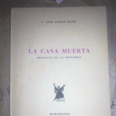 Libros de segunda mano: LA CASA MUERTA - DIALOGOS EN LA PENUMBRA -. Lote 50034510