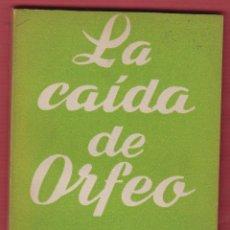 Libros de segunda mano: LA CAÍDA DE ORFEO-TENNESSEE WILLIAMS-Nº340-COLEC.TEATRO-ED.ALFIL-1962-112 PAG-LTEA222. Lote 50045701