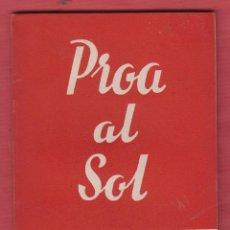 Libros de segunda mano: PROA AL SOL-ANGEL LÁZARO-Nº441-COLEC.TEATRO-ED.ALFIL-1964-74 PAG-LTEA267. Lote 50047962