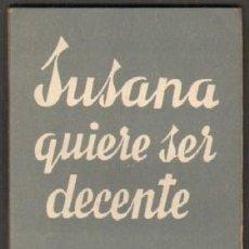 Libros de segunda mano: Nº 404. SUSANA QUIERE SER DECENTE. LLOPIS ESTABLIER, JORGE. CET-766,4. Lote 50313388