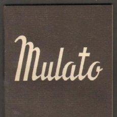 Libros de segunda mano: Nº 412 (EXTRA). MULATO. HUGHES, LANGSTON./VERSION: SASTRE: ALFONSO. CET-772,4. Lote 50053241