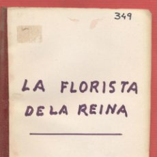 Libros de segunda mano: LA FLORISTA DE LA REINA FOLLETÍN ESCÉNICO EN VERSO EN 3 ESTAMPAS Y 4 CAPÍTULOS 1941 64 PÁG. LTEA313. Lote 50098934