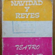 Libros de segunda mano: NAVIDAD Y REYES. TEATRO ESCOLAR. AÑO 1972. Lote 50127441