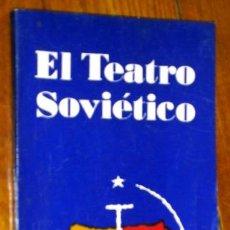 Libros de segunda mano: EL TEATRO SOVIÉTICO POR YURI RIBAKOV DE ED. AGENCIA DE PRENSA NOVOSTI EN MOSCÚ S/F. Lote 50325629