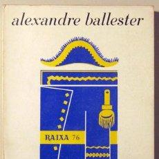 Libros de segunda mano: BALLESTER, ALEXANDRE - JOC DE TRES. FINS AL DARRER MOT. MASSA TEMPS SENSE PIANO- ETC. - MOLL 1969. Lote 29444771