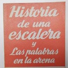 Libros de segunda mano: HISTORIA DE UNA ESCALERA Y LAS PALABRAS EN LA ARENA - ANTONIO BUERO VALLEJO. Lote 50443427