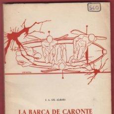 Libros de segunda mano: LA BARCA DE CARONTE-ESC.J.A.GIL ALBORS-DIPUTACION PROVINCIAL DE VALENCIA 1968-102 PAG-LTEA526R. Lote 50489405